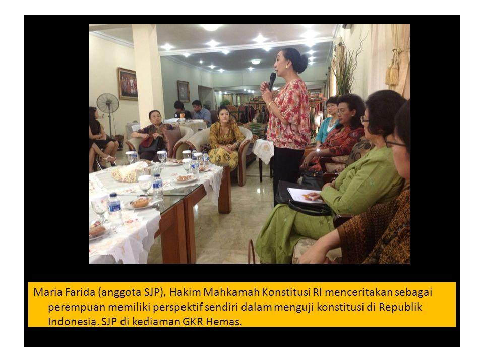 Maria Farida (anggota SJP), Hakim Mahkamah Konstitusi RI menceritakan sebagai perempuan memiliki perspektif sendiri dalam menguji konstitusi di Republik Indonesia.