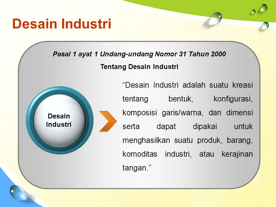 Desain Industri Pasal 1 ayat 1 Undang-undang Nomor 31 Tahun 2000 Tentang Desain Industri.
