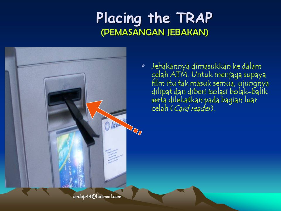 Placing the TRAP (PEMASANGAN JEBAKAN)
