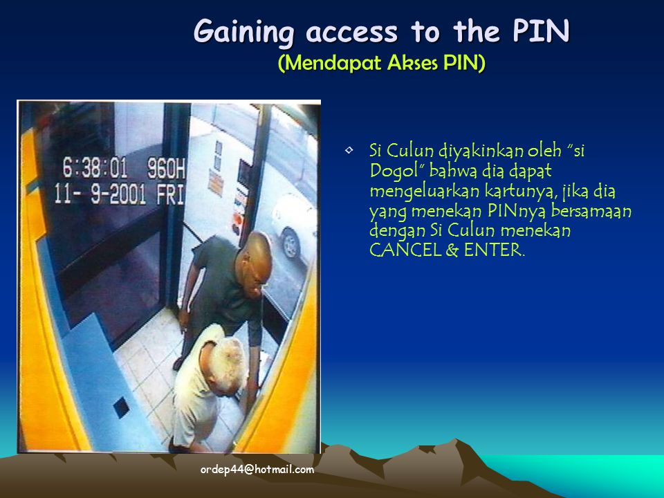 Gaining access to the PIN (Mendapat Akses PIN)