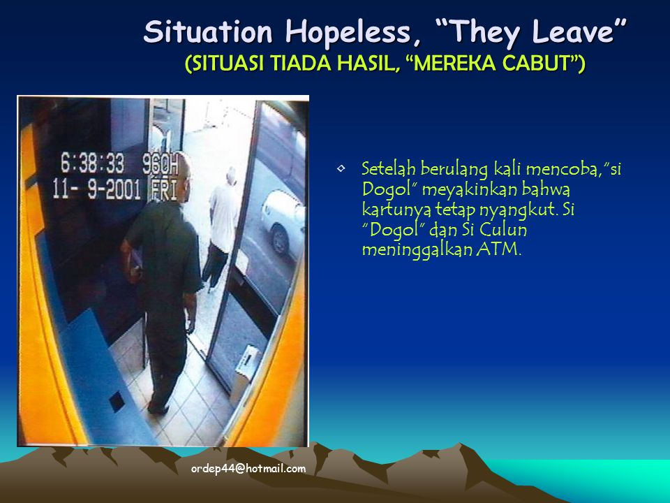 Situation Hopeless, They Leave (SITUASI TIADA HASIL, MEREKA CABUT )
