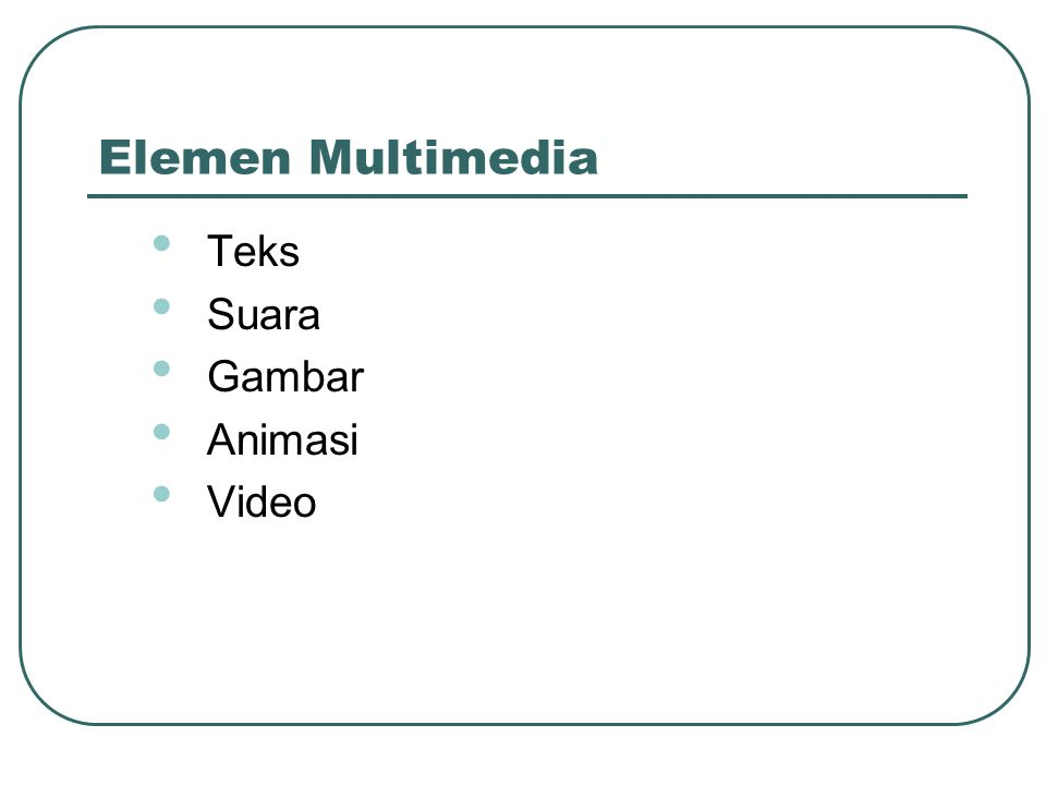 Elemen Multimedia Teks Suara Gambar Animasi Video