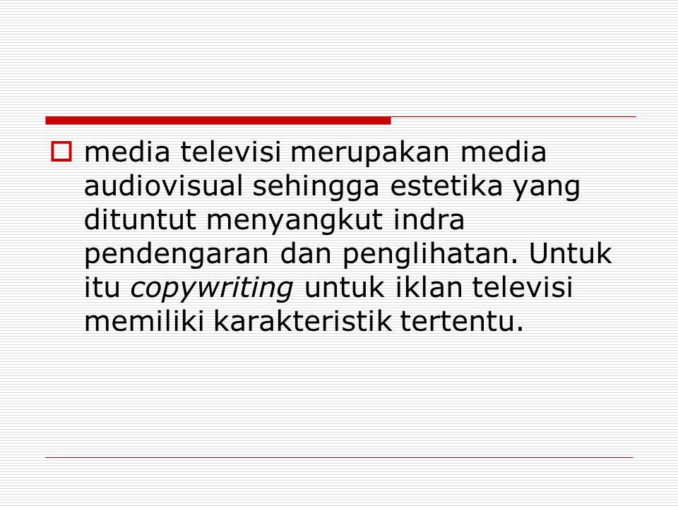 media televisi merupakan media audiovisual sehingga estetika yang dituntut menyangkut indra pendengaran dan penglihatan.