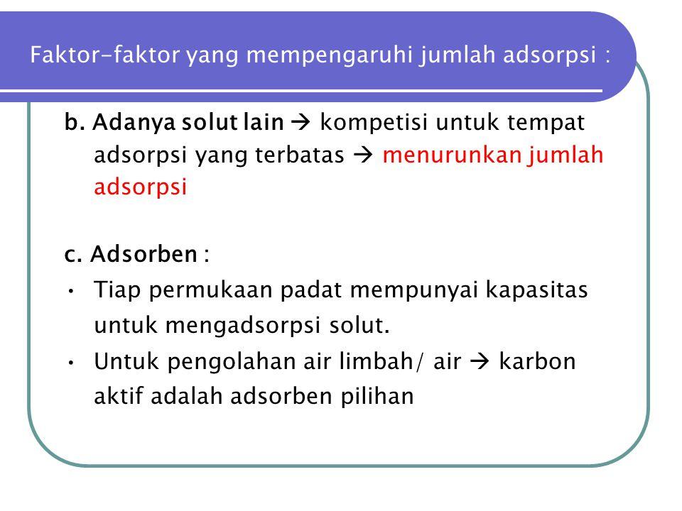 Faktor-faktor yang mempengaruhi jumlah adsorpsi :