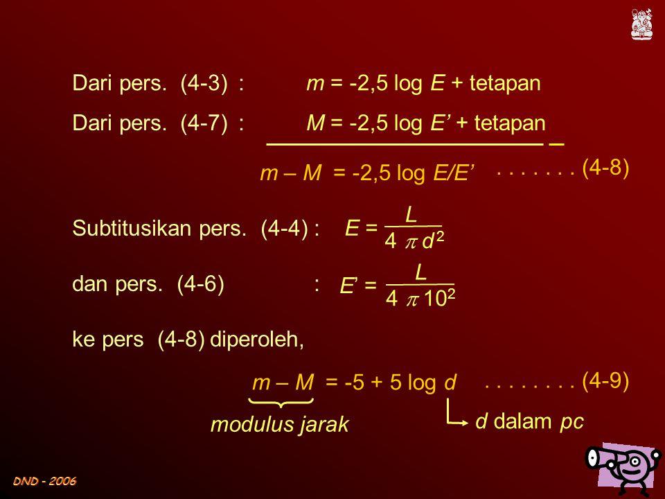 Dari pers. (4-3) : m = -2,5 log E + tetapan. Dari pers. (4-7) : M = -2,5 log E' + tetapan. . . . . . . . (4-8)