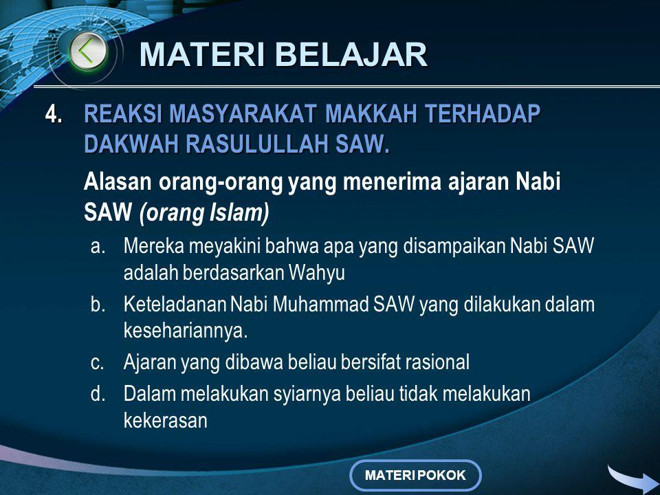 MATERI BELAJAR REAKSI MASYARAKAT MAKKAH TERHADAP DAKWAH RASULULLAH SAW. Alasan orang-orang yang menerima ajaran Nabi SAW (orang Islam)