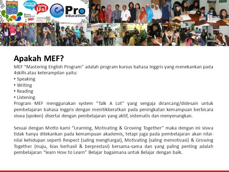 Apakah MEF MEF Mastering English Program adalah program kursus bahasa Inggris yang menekankan pada 4skills atau keterampilan yaitu: