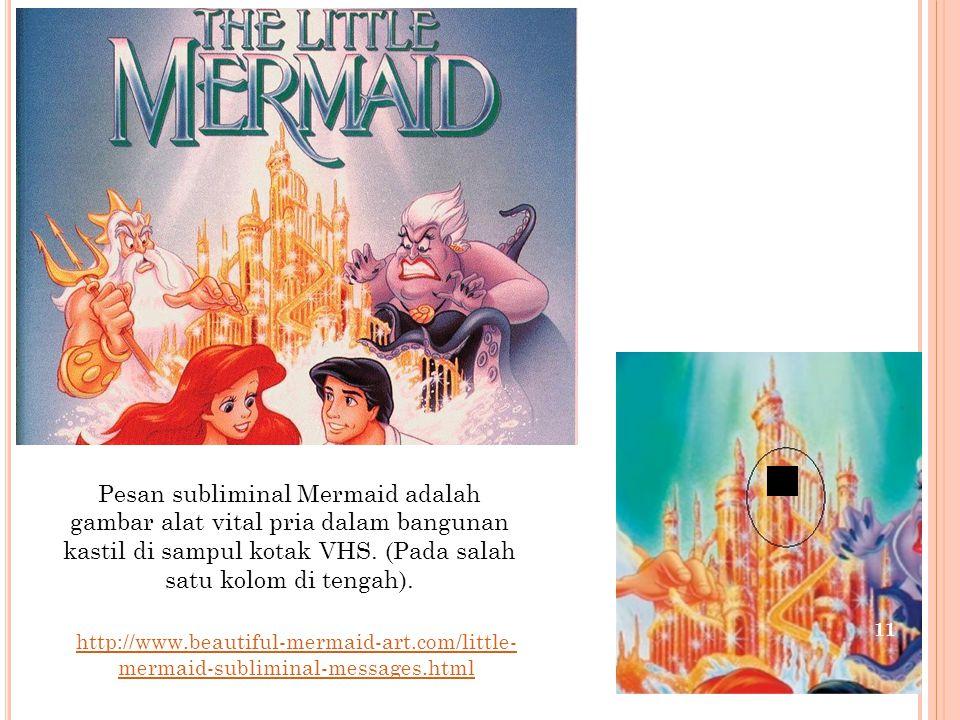 Pesan subliminal Mermaid adalah gambar alat vital pria dalam bangunan kastil di sampul kotak VHS. (Pada salah satu kolom di tengah).