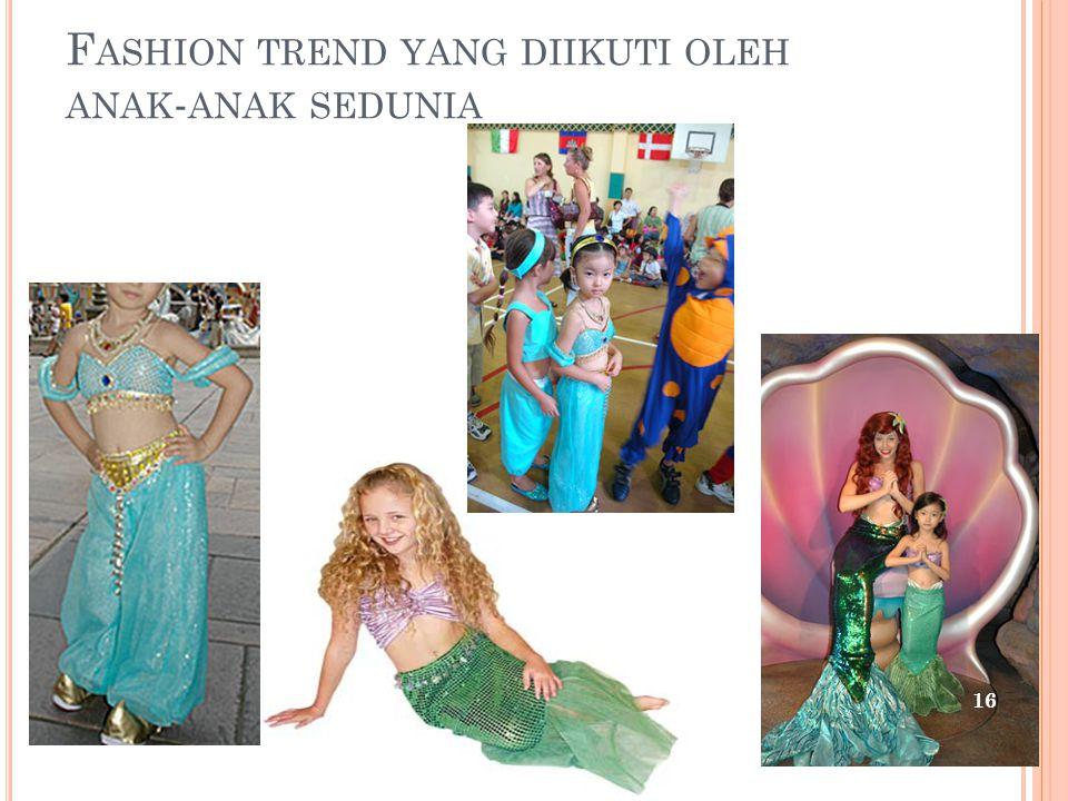 Fashion trend yang diikuti oleh anak-anak sedunia