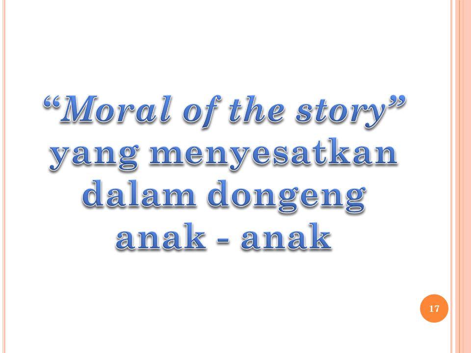 Moral of the story yang menyesatkan dalam dongeng anak - anak