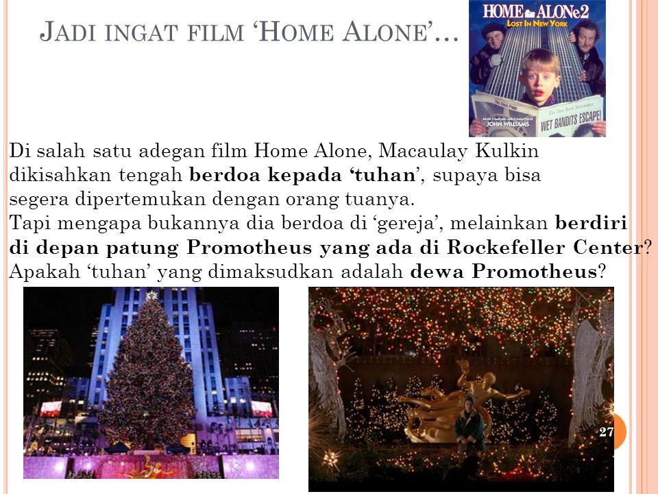 Jadi ingat film 'Home Alone'…