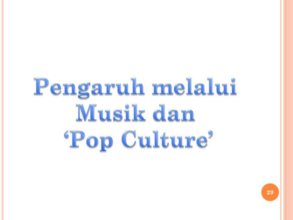 Pengaruh melalui Musik dan 'Pop Culture'