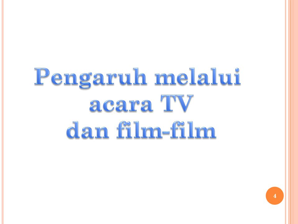 Pengaruh melalui acara TV dan film-film