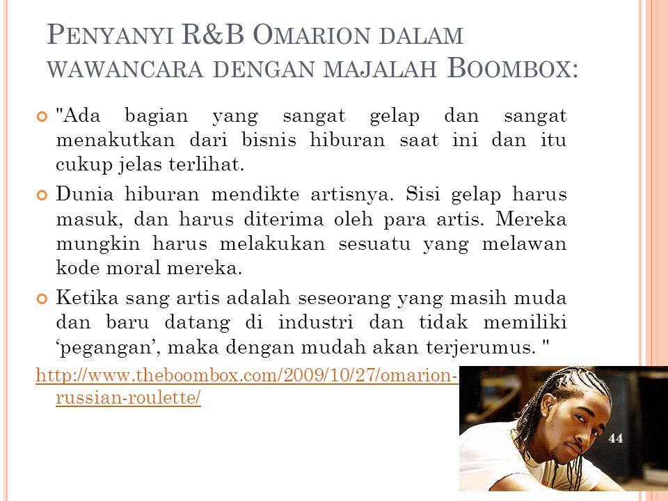 Penyanyi R&B Omarion dalam wawancara dengan majalah Boombox: