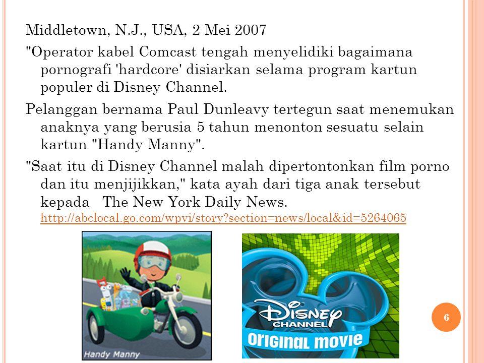 Middletown, N.J., USA, 2 Mei 2007 Operator kabel Comcast tengah menyelidiki bagaimana pornografi hardcore disiarkan selama program kartun populer di Disney Channel.