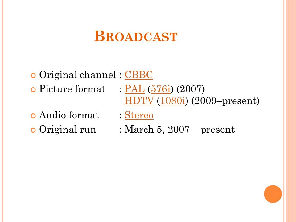Broadcast Original channel : CBBC