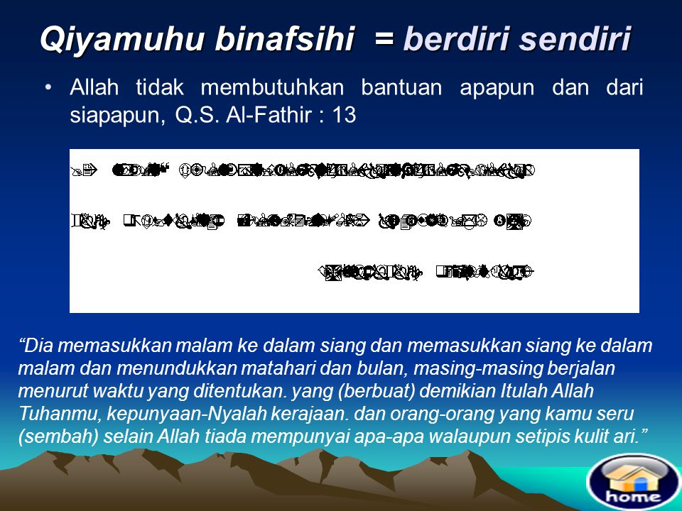 Qiyamuhu binafsihi = berdiri sendiri
