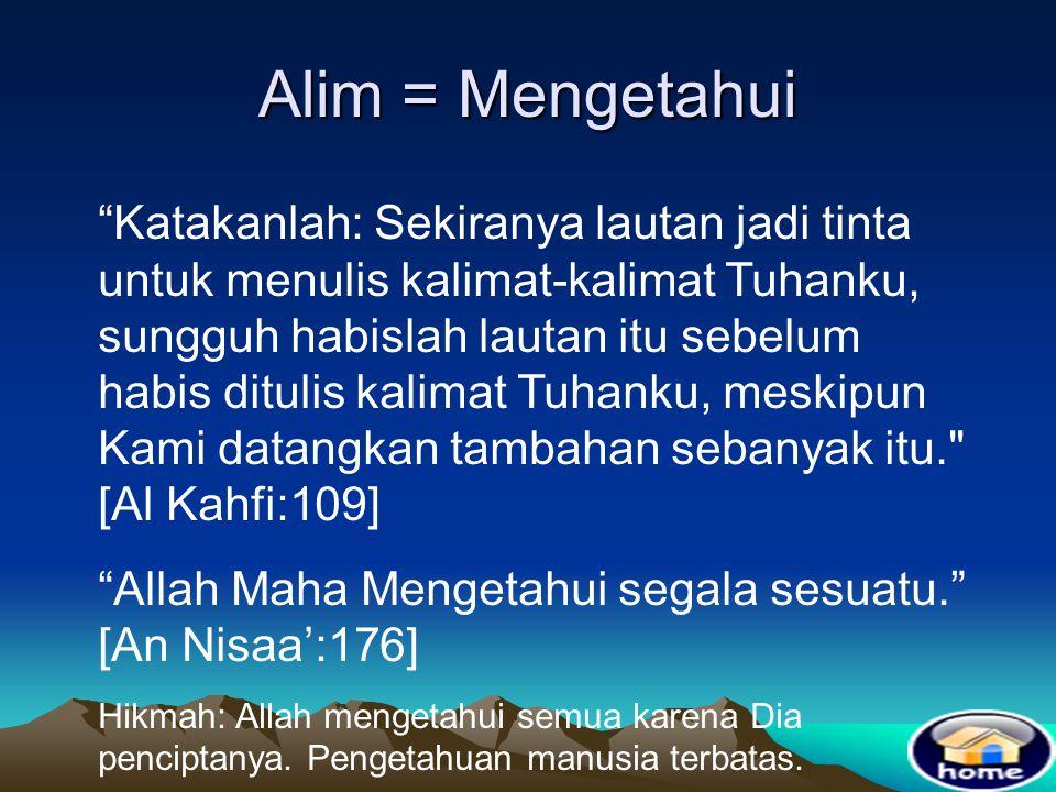 Alim = Mengetahui