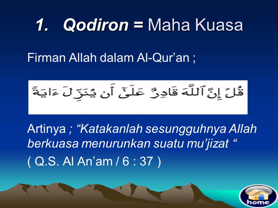 1. Qodiron = Maha Kuasa Firman Allah dalam Al-Qur'an ;
