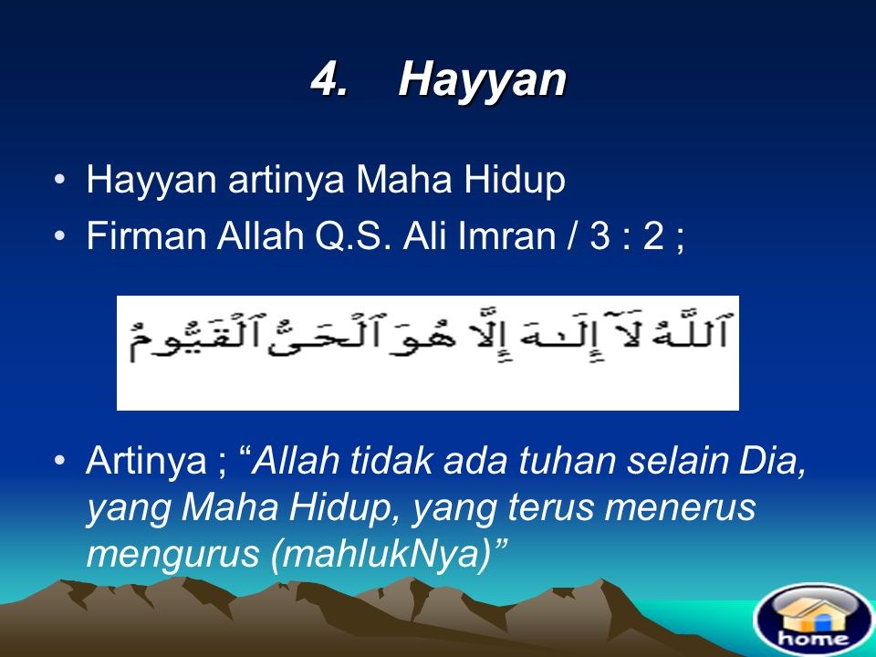 4. Hayyan Hayyan artinya Maha Hidup