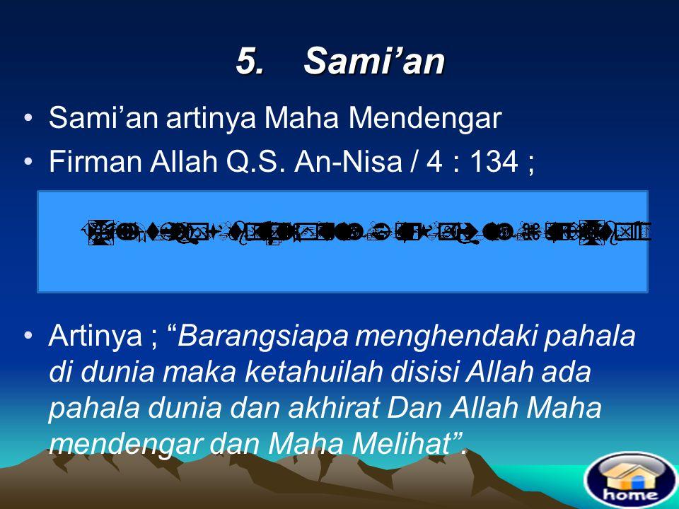 5. Sami'an Sami'an artinya Maha Mendengar