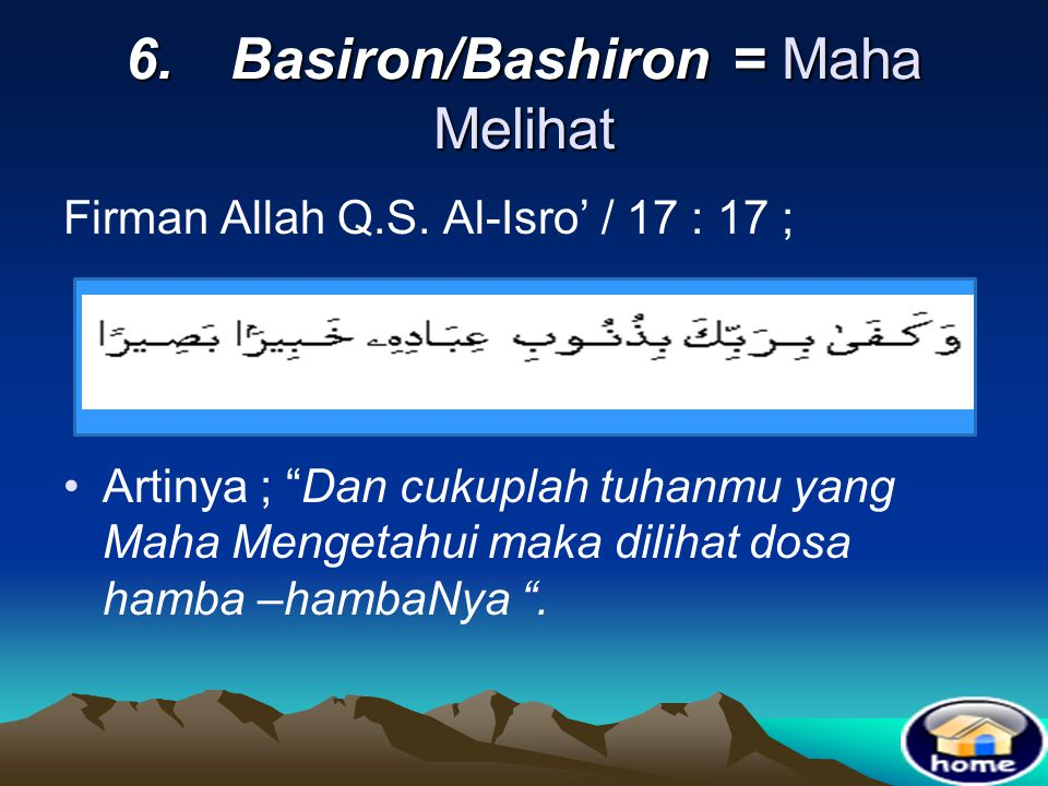 6. Basiron/Bashiron = Maha Melihat