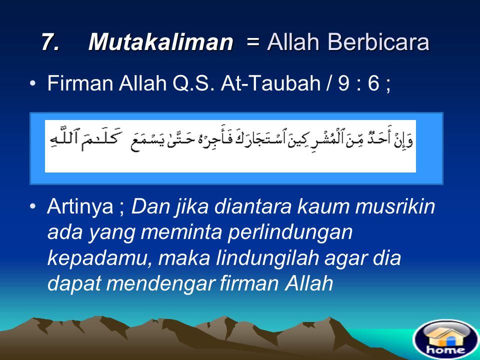 7. Mutakaliman = Allah Berbicara