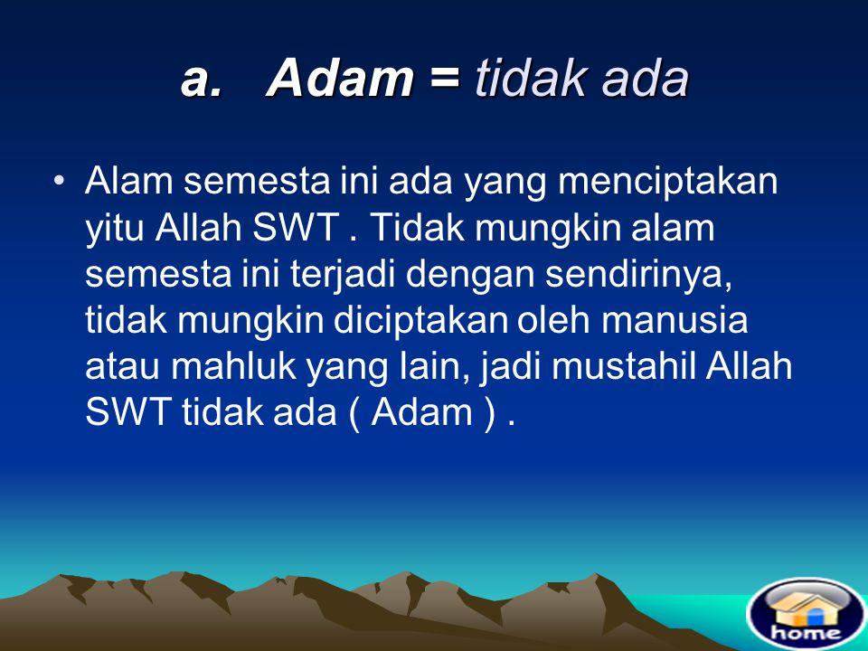 a. Adam = tidak ada