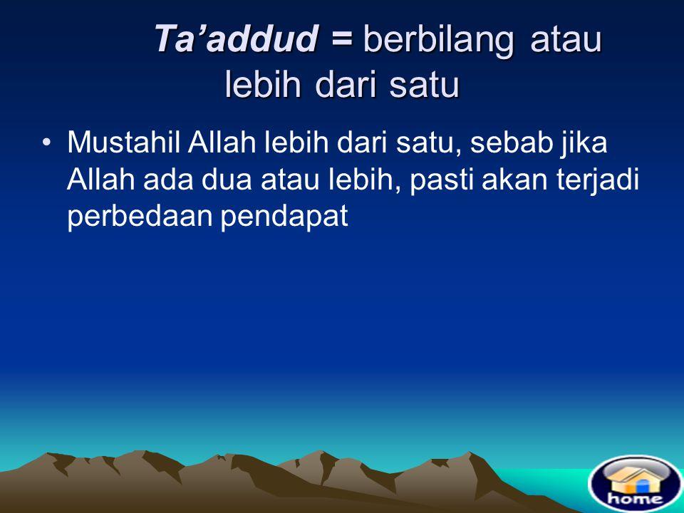 Ta'addud = berbilang atau lebih dari satu
