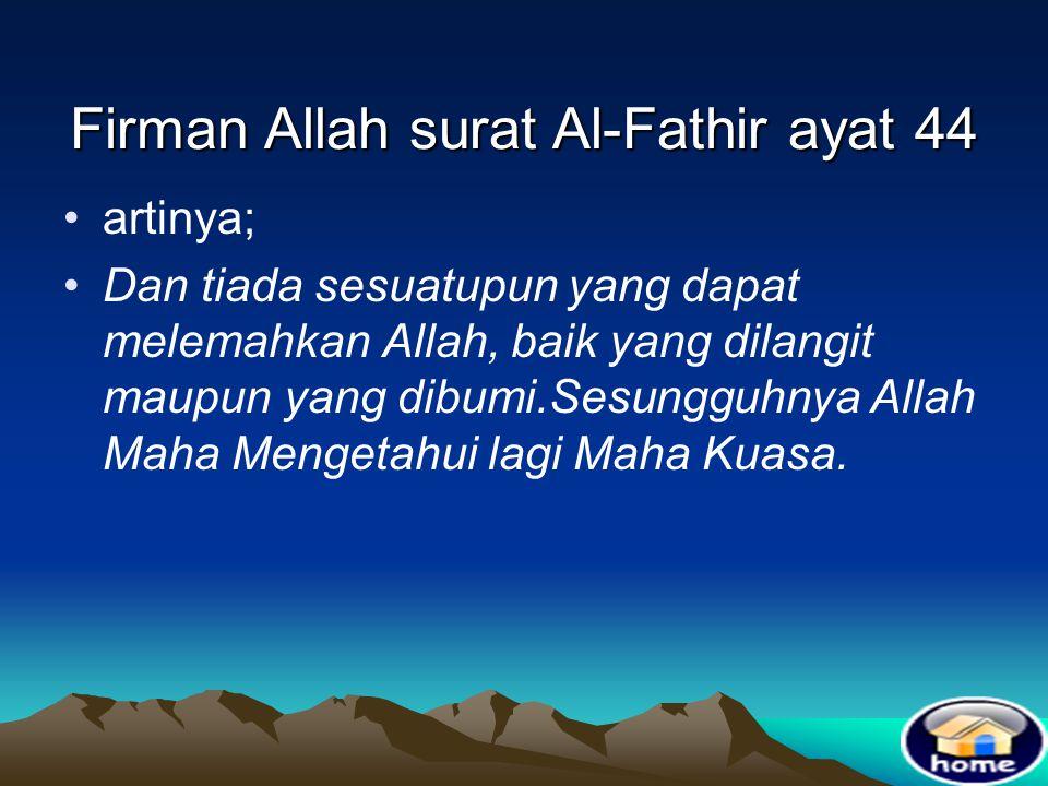 Firman Allah surat Al-Fathir ayat 44