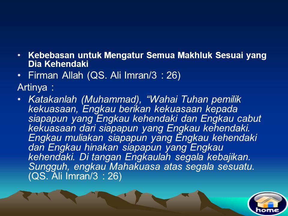 Firman Allah (QS. Ali Imran/3 : 26) Artinya :