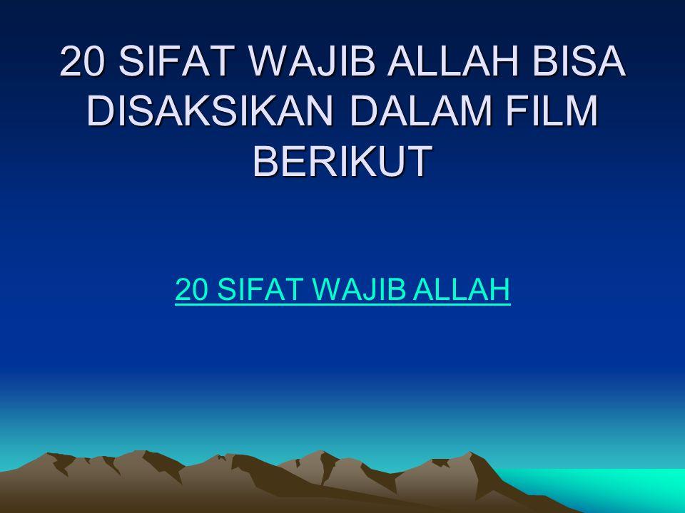 20 SIFAT WAJIB ALLAH BISA DISAKSIKAN DALAM FILM BERIKUT