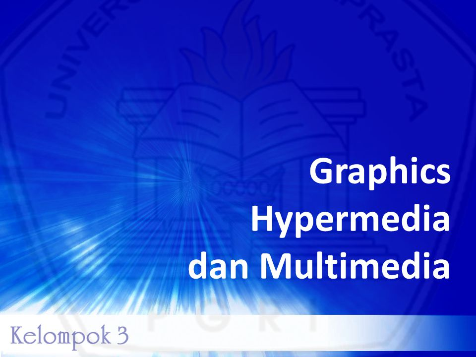 Graphics Hypermedia dan Multimedia