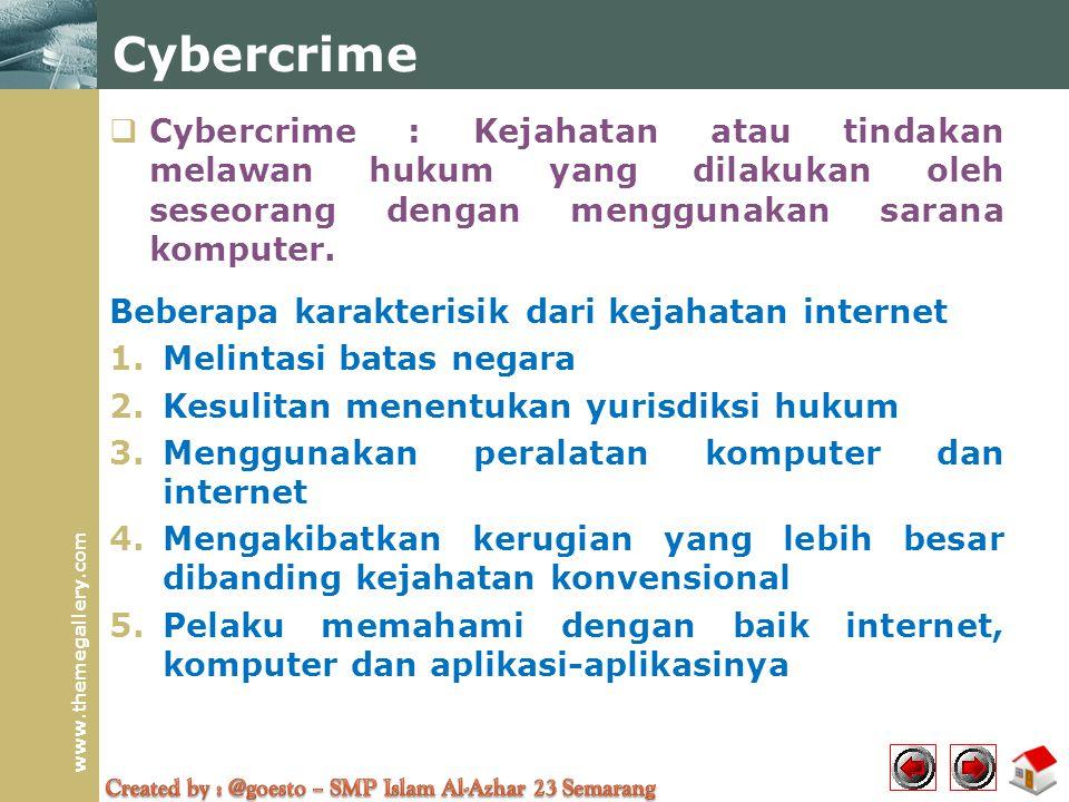 Cybercrime Cybercrime : Kejahatan atau tindakan melawan hukum yang dilakukan oleh seseorang dengan menggunakan sarana komputer.
