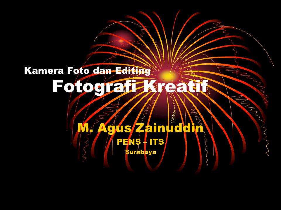 Kamera Foto dan Editing Fotografi Kreatif