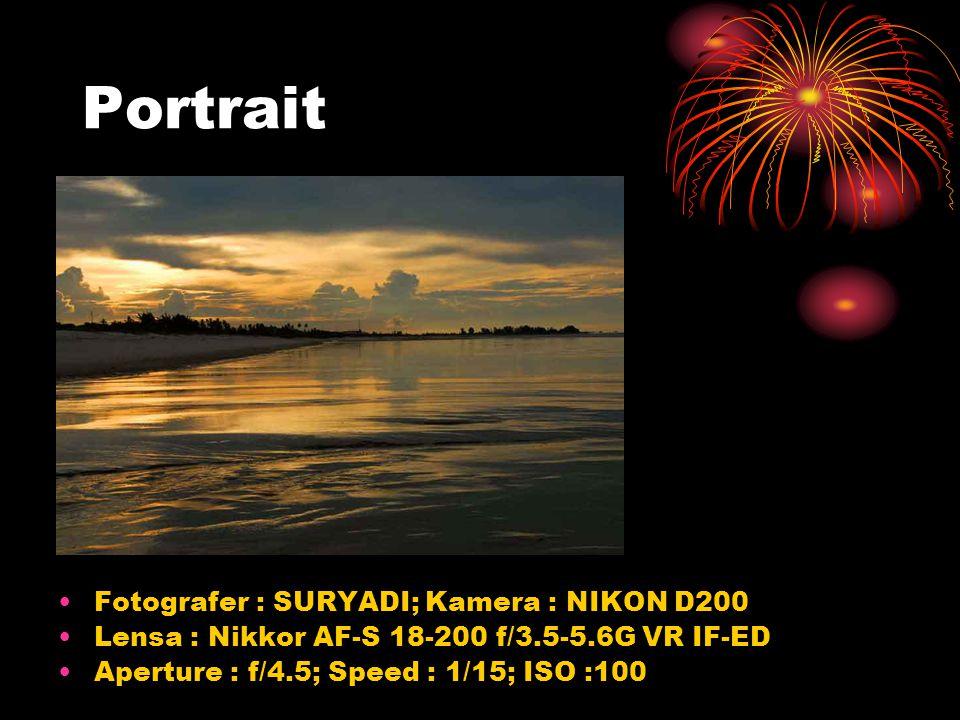Portrait Fotografer : SURYADI; Kamera : NIKON D200