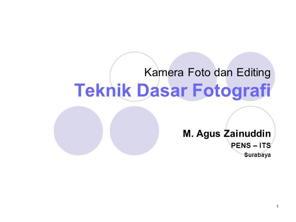 Kamera Foto dan Editing Teknik Dasar Fotografi
