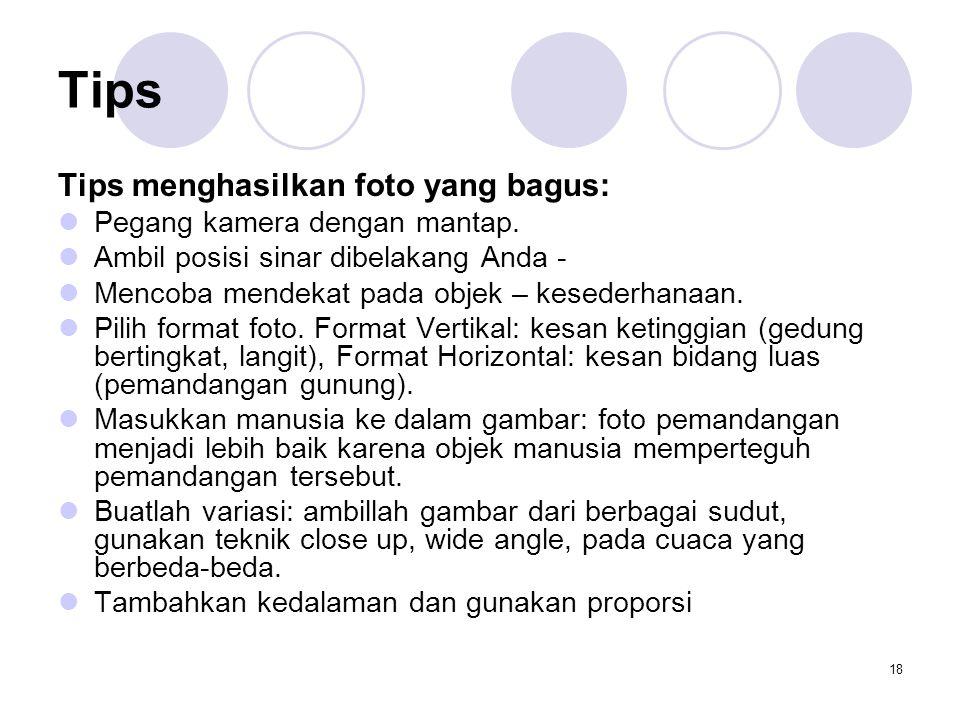Tips Tips menghasilkan foto yang bagus: Pegang kamera dengan mantap.