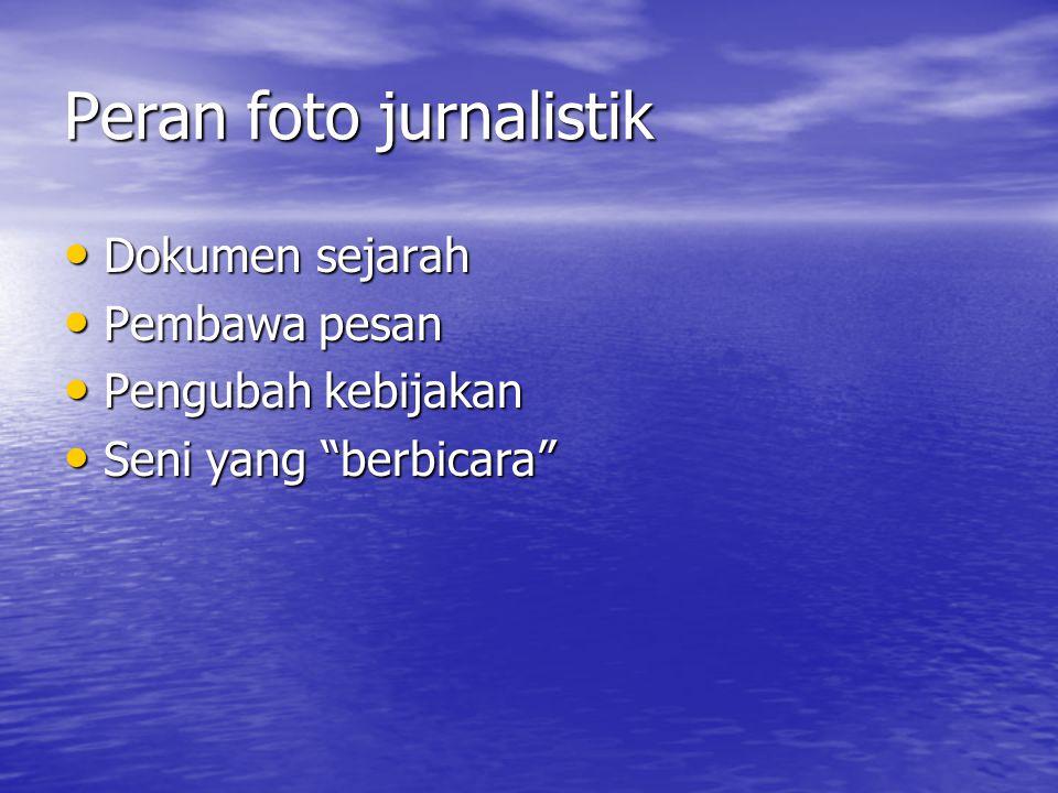 Peran foto jurnalistik