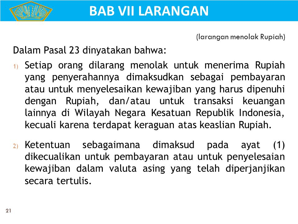 BAB VII LARANGAN Dalam Pasal 23 dinyatakan bahwa: