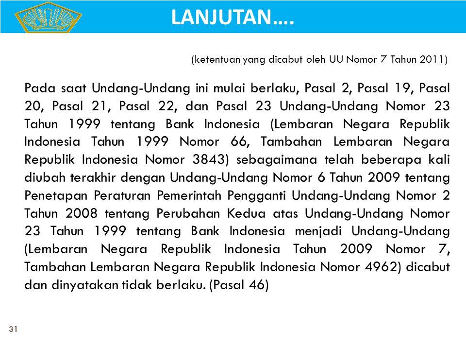 (ketentuan yang dicabut oleh UU Nomor 7 Tahun 2011)