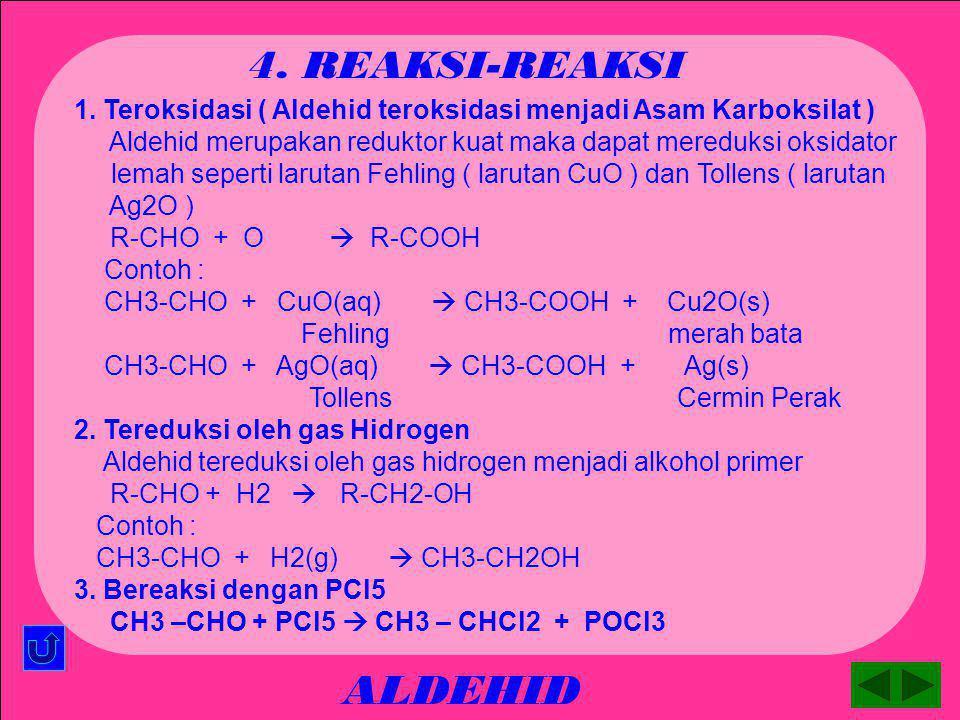 ALDEHID 4. REAKSI-REAKSI