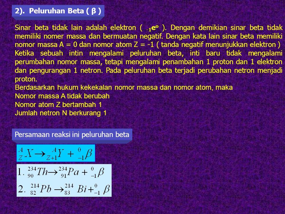 Berdasarkan hukum kekekalan nomor massa dan nomor atom, maka