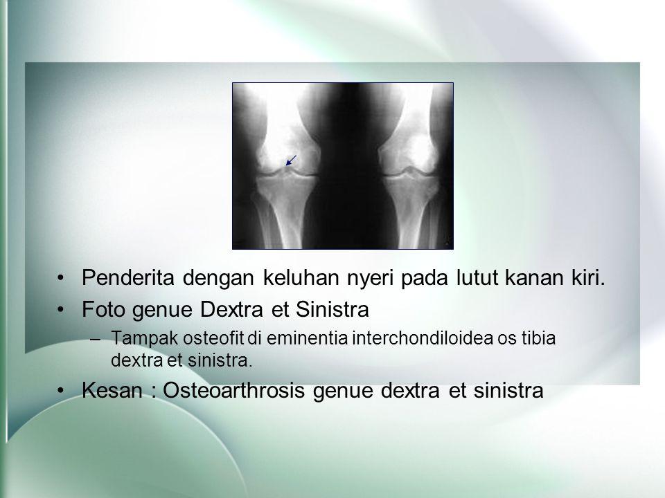 Penderita dengan keluhan nyeri pada lutut kanan kiri.