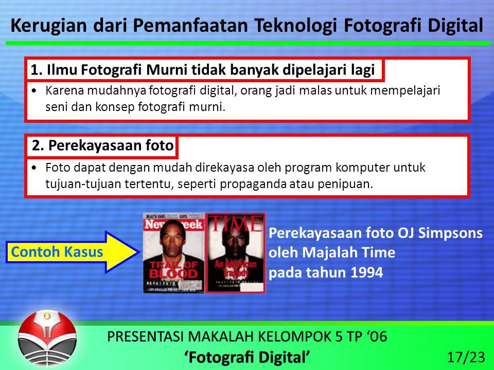 Kerugian dari Pemanfaatan Teknologi Fotografi Digital