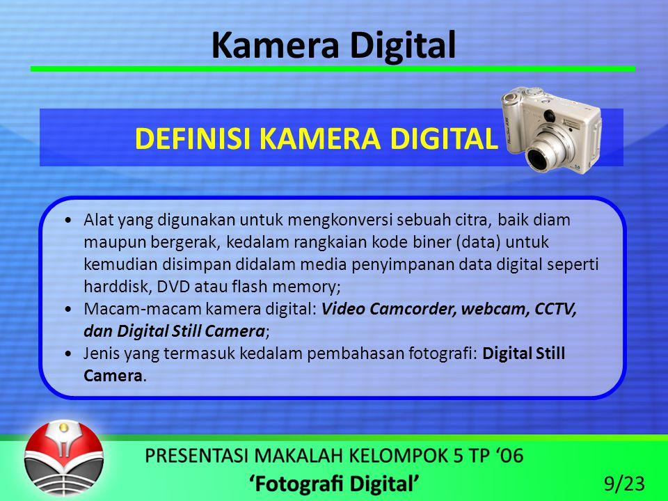 Kamera Digital DEFINISI KAMERA DIGITAL 9/23