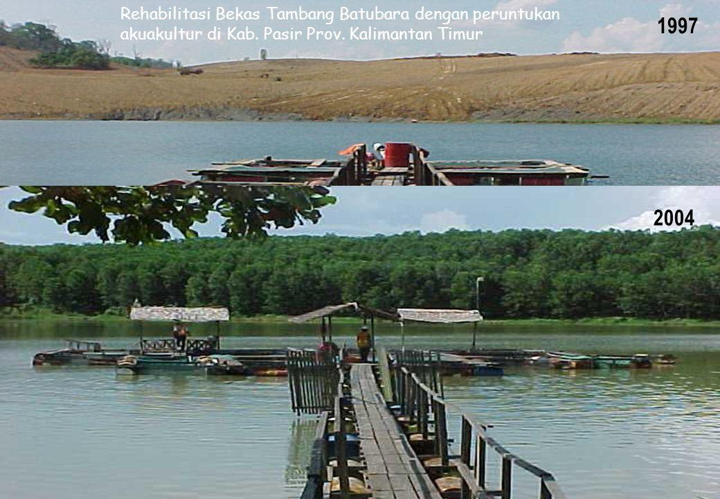 Rehabilitasi Bekas Tambang Batubara dengan peruntukan akuakultur di Kab. Pasir Prov. Kalimantan Timur