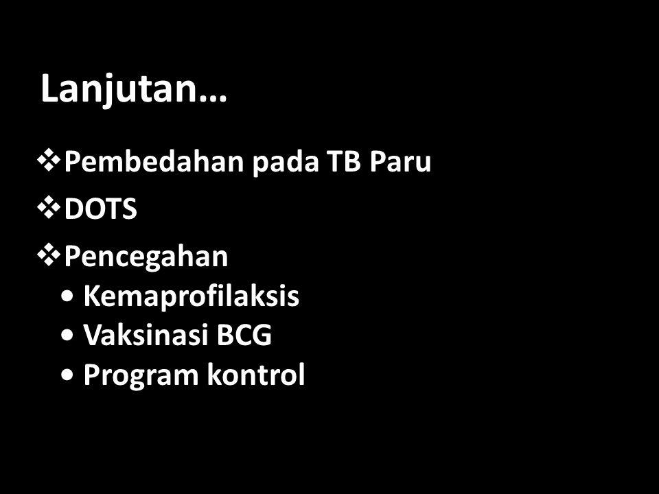 Lanjutan… Pembedahan pada TB Paru DOTS
