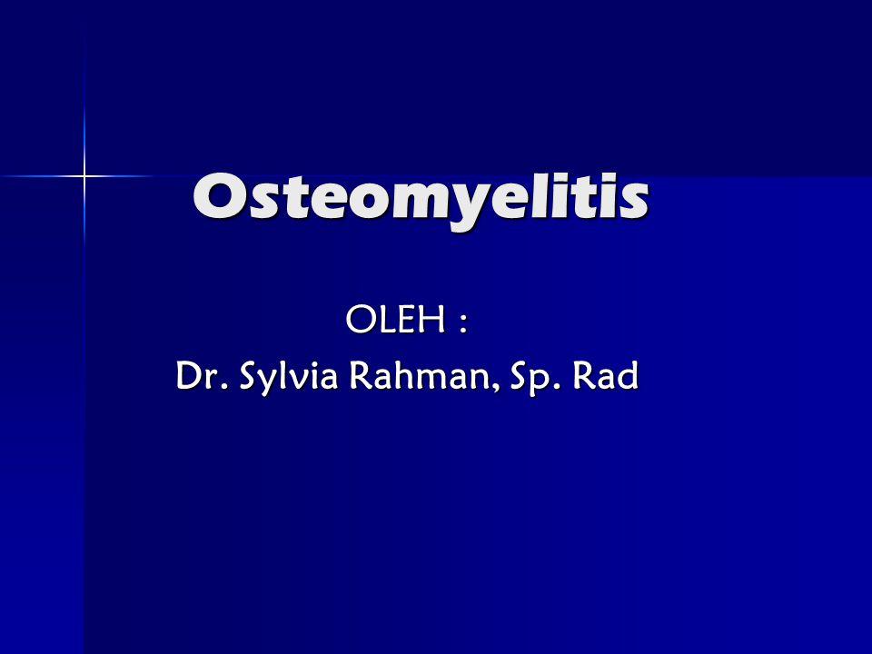 OLEH : Dr. Sylvia Rahman, Sp. Rad