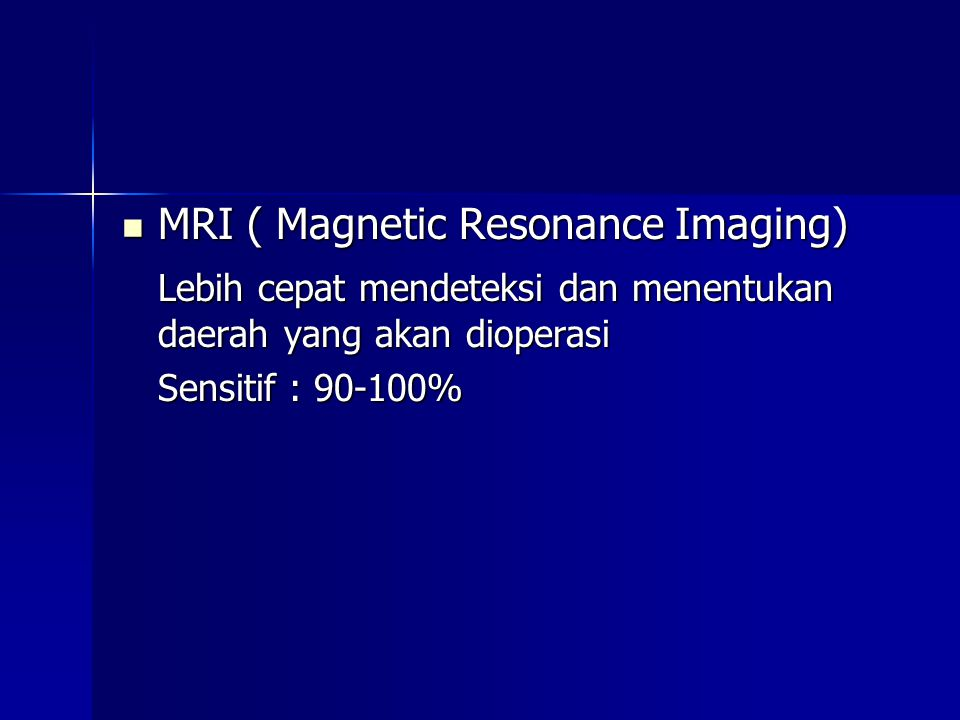 MRI ( Magnetic Resonance Imaging)